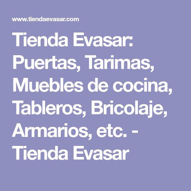 Tienda Evasar: Puertas, Tarimas, Muebles de cocina, Tableros, Bricolaje, Armarios, etc. - Tienda Evasar