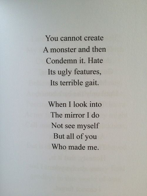 When the monster looks at himself he thinks of his creator and feels lonely because he doesn't have any companionship.