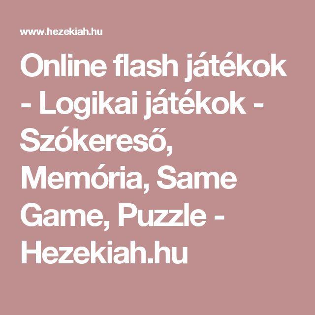Online flash játékok - Logikai játékok - Szókereső, Memória, Same Game, Puzzle - Hezekiah.hu