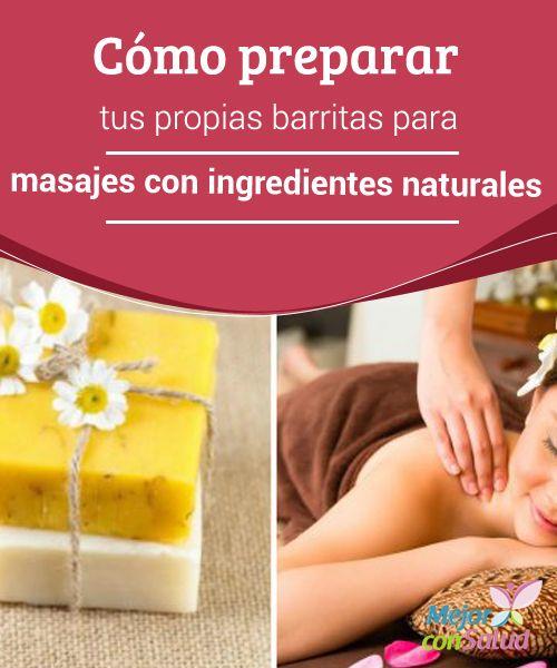 Cómo preparar tus propias barritas para masajes con ingredientes naturales   Las barritas para masajes con ingredientes naturales son una herramienta terapéutica que aumenta tu experiencia de relajación. Descubre cómo prepararlas.