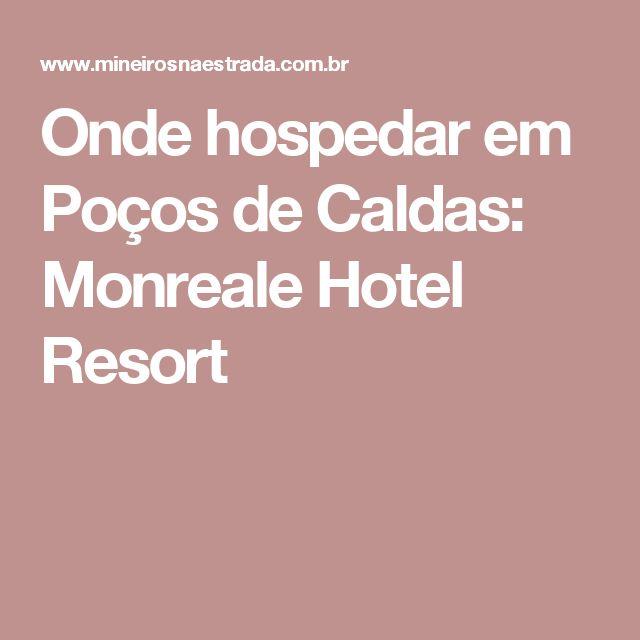 Onde hospedar em Poços de Caldas: Monreale Hotel Resort