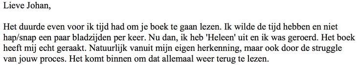 """Mooie reactie lezer van de autobiografische roman 'Heleen' van Johan Steenhoek: """"Nu dan, ik heb 'Heleen' uit en ik was geroerd. Het boek heeft mij echt geraakt""""  #heleen #johansteenhoek #roman #futurouitgevers"""