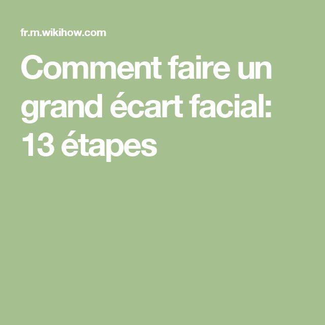 Comment faire un grand écart facial: 13 étapes