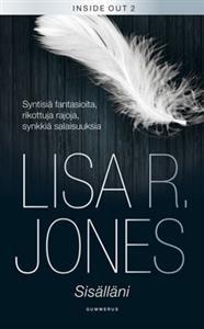 http://www.adlibris.com/fi/product.aspx?isbn=9512092662 | Nimeke: Sisälläni - Tekijä: Lisa R. Jones - ISBN: 9512092662 - Hinta: 8,90 €