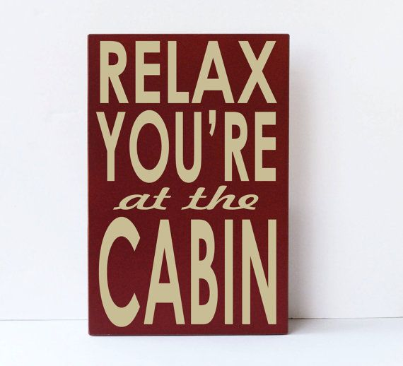 Relax at Cabin, Cabin Decor, Mountain, Rustic, Woodsy, Outdoors, Wood Sign, Cabin, River, Cabin Rules Sign, Cabin Sign, You Pick Colors