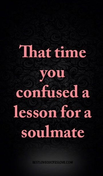 That time you confused a lesson for a soulmate