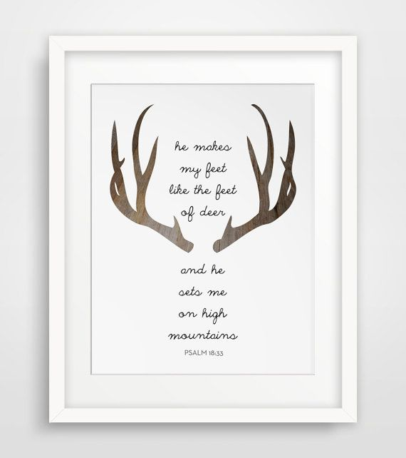 This is a downloadable Wall Art piece, with a piece of scripture taken from Psalm 18:33. See the original translations of the bible verse