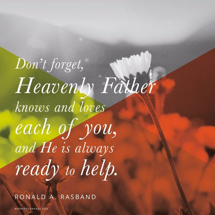 """""""No mistake, sin, or choice will change God's love for us. That does not mean sinful conduct is condoned, nor does it remove our obligation to repent when sins are committed. But do not forget, Heavenly Father knows and loves each of you, and He is always ready to help."""" From #ElderRasband's http://pinterest.com/pin/24066179236041539 inspiring #LDSconf http://facebook.com/223271487682878 message http://lds.org/general-conference/2016/10/lest-thou-forget"""