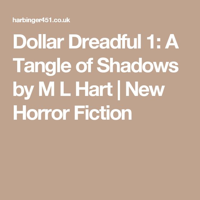 Dollar Dreadful 1: A Tangle of Shadows by M L Hart | New Horror Fiction
