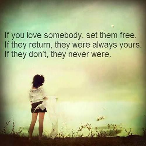 Quotes About If U Love Someone : Best images about If you love someone, set them free