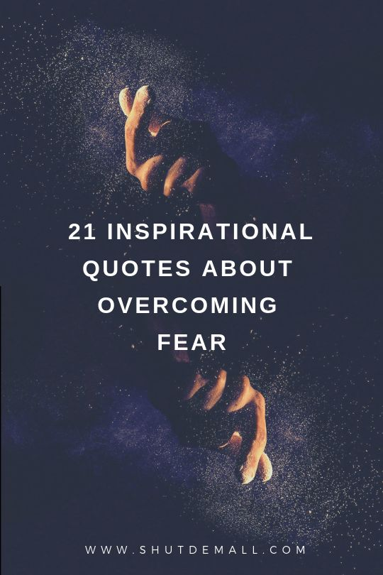 21 Inspirational Quotes About Fear