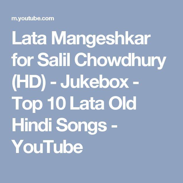 Lata Mangeshkar for Salil Chowdhury (HD) - Jukebox - Top 10 Lata Old Hindi Songs - YouTube