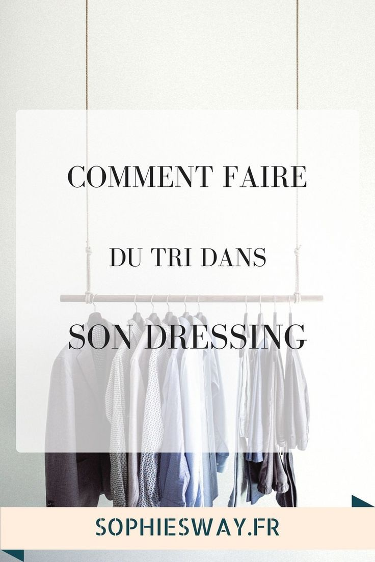 Comment Faire Du Tri Dans Son Dressing Sophie S Way Blog Food