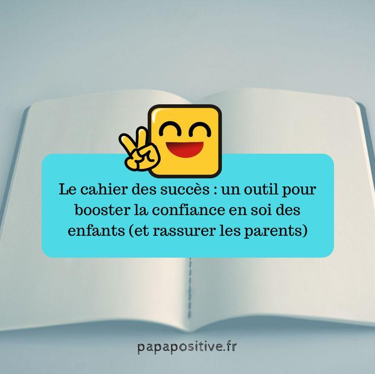 LE CAHIER DES SUCCÈS : UN OUTIL POUR BOOSTER LA CONFIANCE EN SOI DES ENFANTS (ET RASSURER LES PARENTS).  Je vous invite à inaugurer un cahier qui sera symboliquement offert aux enfants : le cahier des succès.