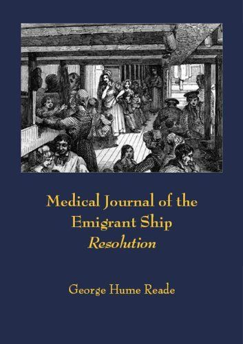 Medical Journal of the Emigrant Ship Resolution (Allen's Upper Canada Sundries) by George Hume Reade. $3.66