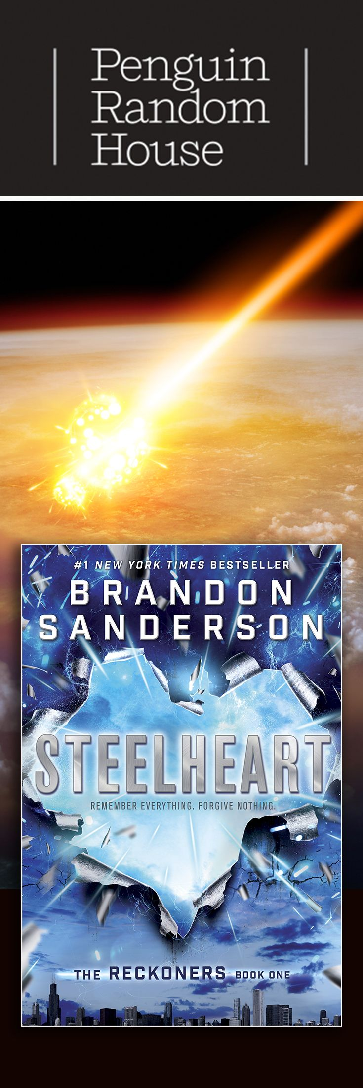 Brandon Sanderson's Steelheart is the perfect book for teen boys who like comics and superheros. See why this first book in The Reckoners series is getting so much attention.   http://www.penguinrandomhouse.com/books/225009/steelheart-by-brandon-sanderson/9780385743570/?utm_source=Pinterest&utm_medium=1.4p