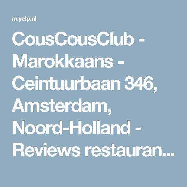 CousCousClub - Marokkaans - Ceintuurbaan 346, Amsterdam, Noord-Holland - Reviews restaurant - Telefoonnummer - Yelp