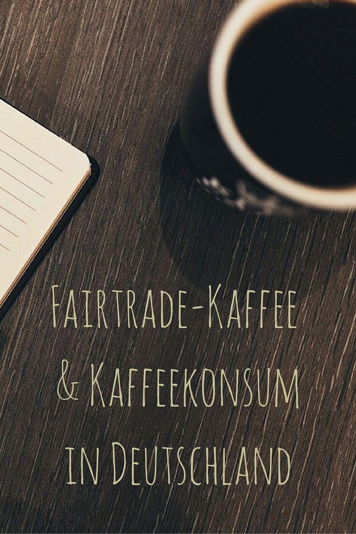 Aktuelle Zahlen zum Kaffeekonsum und Kaffeeverkauf in Deutschland und weltweit, unter Berücksichtigung des wachsenden Segments Fairtrade-Kaffee.