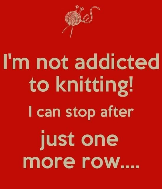 Agree!! I can stop just one more row... #knitting