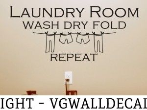 Laundry Room Wall Decal - Laundry Room Wash Dry Fold Repeat 1 Color