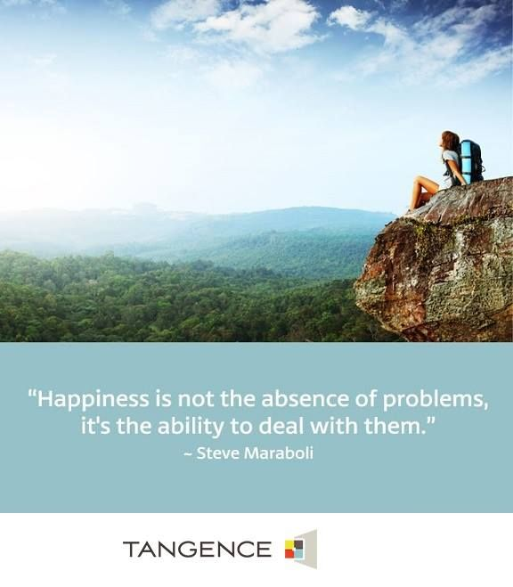 Deal with your problems before they deal with your #happiness. #Tangence