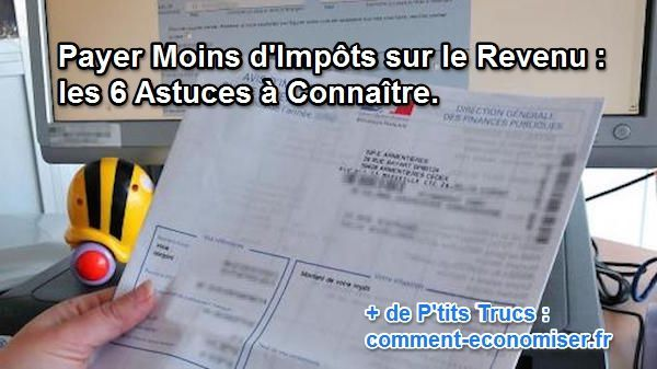 Nombreux sont les Français qui paient trop d'impôts. Nous avons fait le point sur les astuces incontournables pour ne pas payer plus d'impôts que nécessaire.  Découvrez l'astuce ici : http://www.comment-economiser.fr/payer-moins-d-impots-sur-le-revenu.html?utm_content=bufferfbb8a&utm_medium=social&utm_source=pinterest.com&utm_campaign=buffer