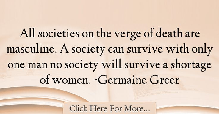 Germaine Greer Quotes About Death - 13760