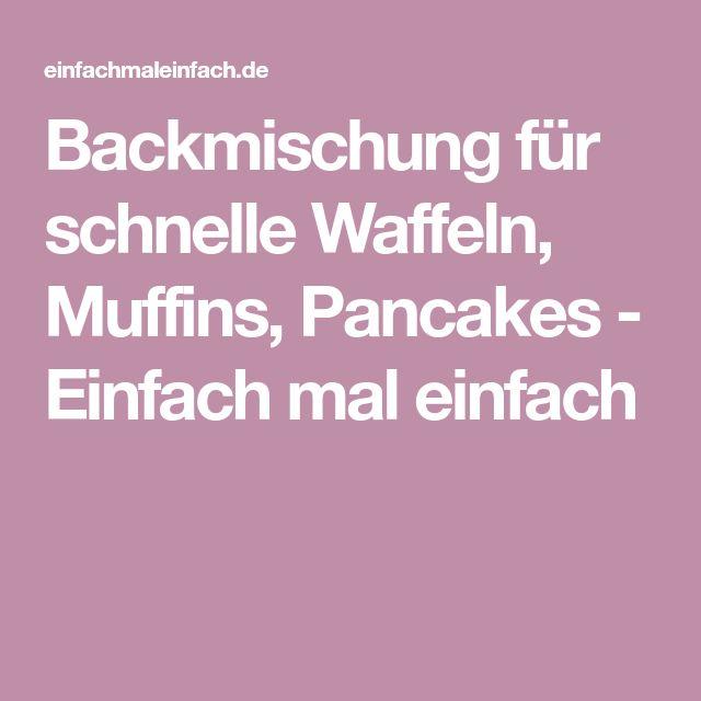 Backmischung für schnelle Waffeln, Muffins, Pancakes - Einfach mal einfach