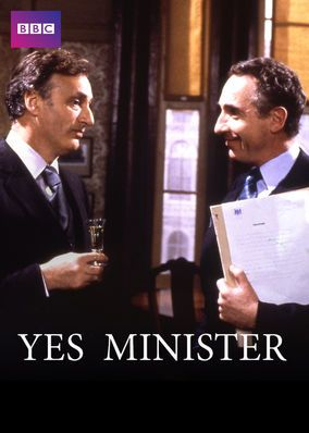 Yes, Minister (1986) - Newbie cabinet minister Jim Hacker bumps up against the machinations of veteran civil servant Sir Humphrey Appleby in this biting comedy of manners.