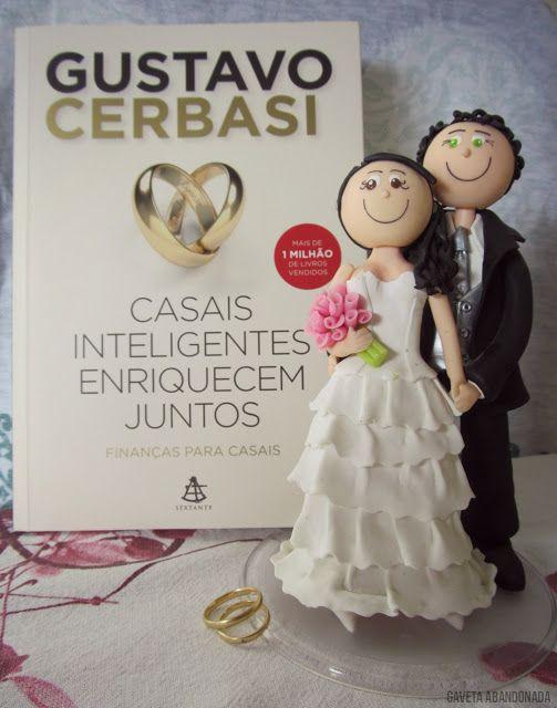 Gaveta Abandonada: Resenha: Casais inteligentes enriquecem juntos