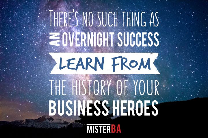Overnight #success doesn't exist. #Learn from your #business #heroes! #TuesdayTip #MisterBA #motivational #motivation #quotes #quote