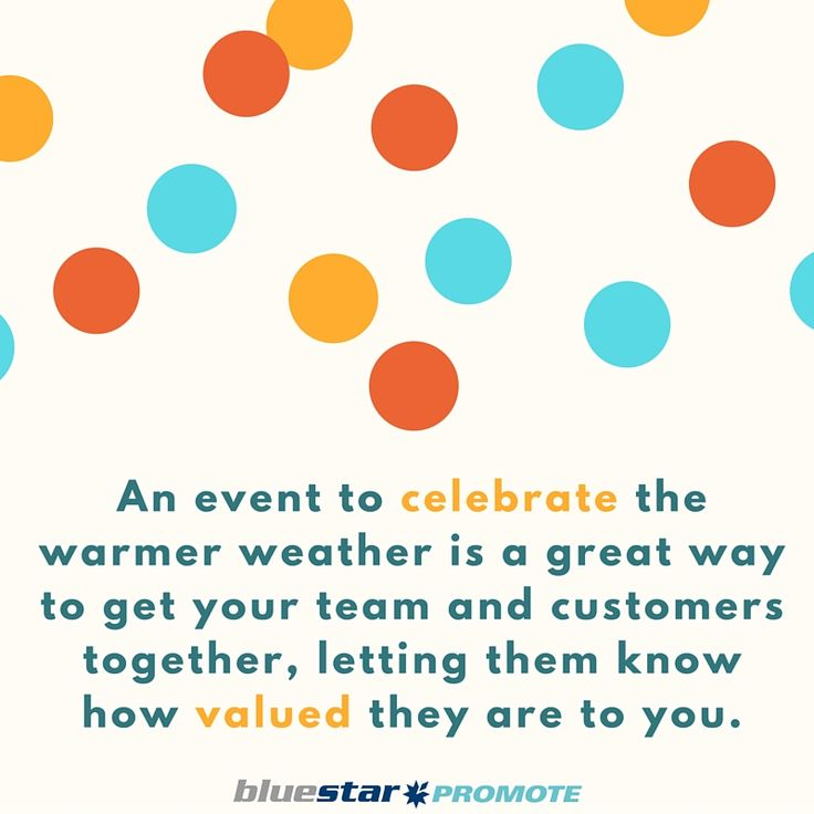 An event to celebrate the warmer weather is a great way to get your team and customers together, letting them know how valued they are to you.