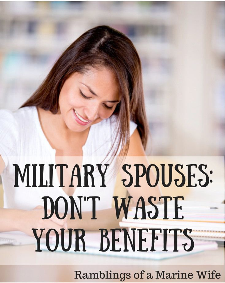 Military Spouses: Don't Waste Your Benefits | Ramblings of a Marine Wife