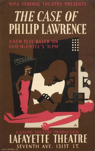 "WPA Federal Theatre presents: The Case of Philip Lawrence, A new Play Based on Geo. McEntee's ""11PM"", a Negro Theatre Production,  Lafayette Theatre - Richard Halls — Google Arts & Culture"