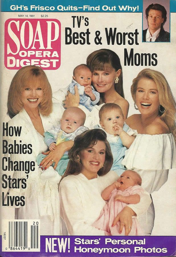 classicsodcovers:  Classic SOD Cover Date: May 14, 1991 (clockwise from top left) Patsy Pease (Kimberly, DAYS OF OUR LIVES); Lynn Herring (Lucy, GENERAL HOSPITAL); Katherine Kelly Lang (Brooke, THE BOLD & THE BEAUTIFUL); & Noelle Beck (Trisha, LOVING) and their babies.(inset) Jack Wagner (Frisco, GENERAL HOSPITAL)