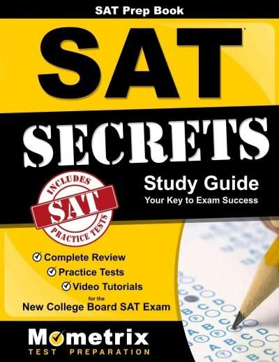 Sat Prep Book Sat Secrets: Complete Review, Practice Tests, Video Tutorials for the New College Board Sat Exam