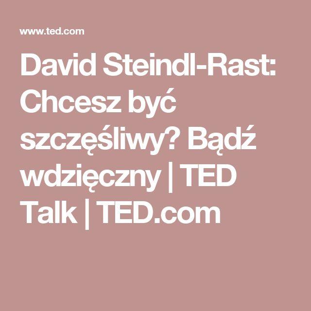 David Steindl-Rast: Chcesz być szczęśliwy? Bądź wdzięczny | TED Talk | TED.com