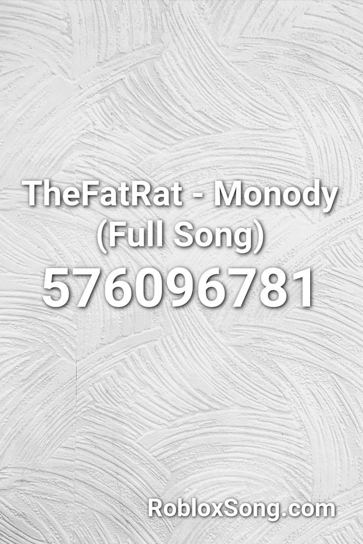 Thefatrat Monody Full Song Roblox Id Roblox Music Codes In