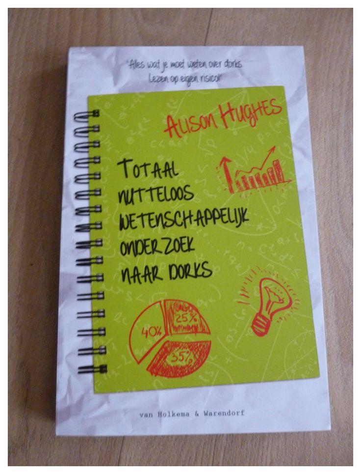Totaal nutteloos wetenschappelijk onderzoek naar Dorks Alison Hughes van Holkema & Warendorf recensie review