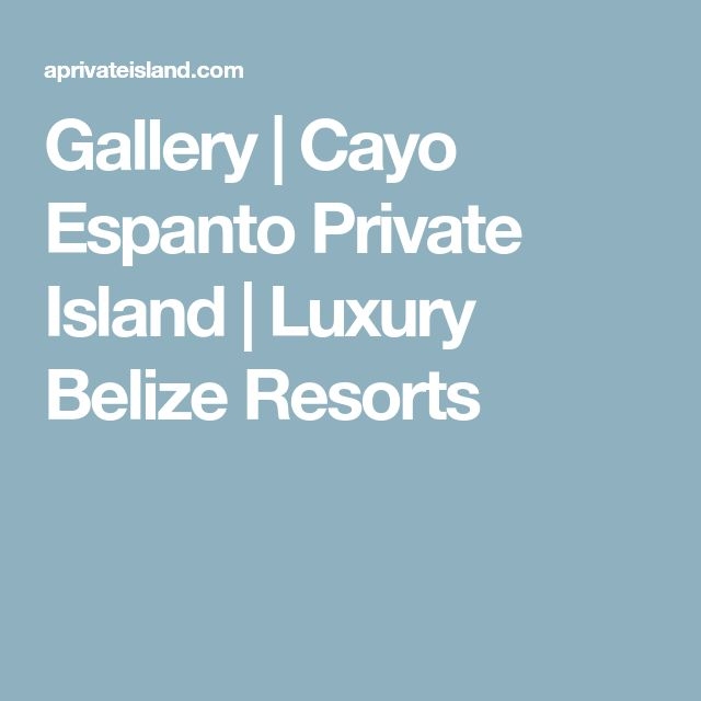 Gallery | Cayo Espanto Private Island | Luxury Belize Resorts