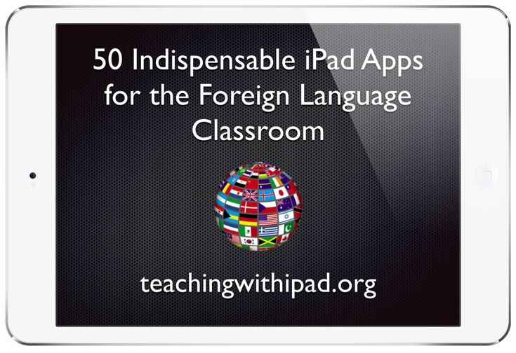 http://teachingwithipad.org/2014/04/16/apps-for-the-foreign-language-classroom/