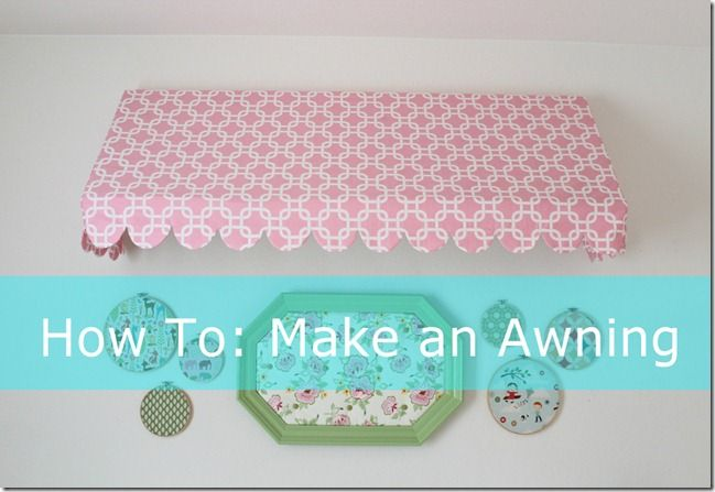 DIY Awning, a Step-by-Step tutorial! Makes a great focal point in any room! Perfect for a nursery!