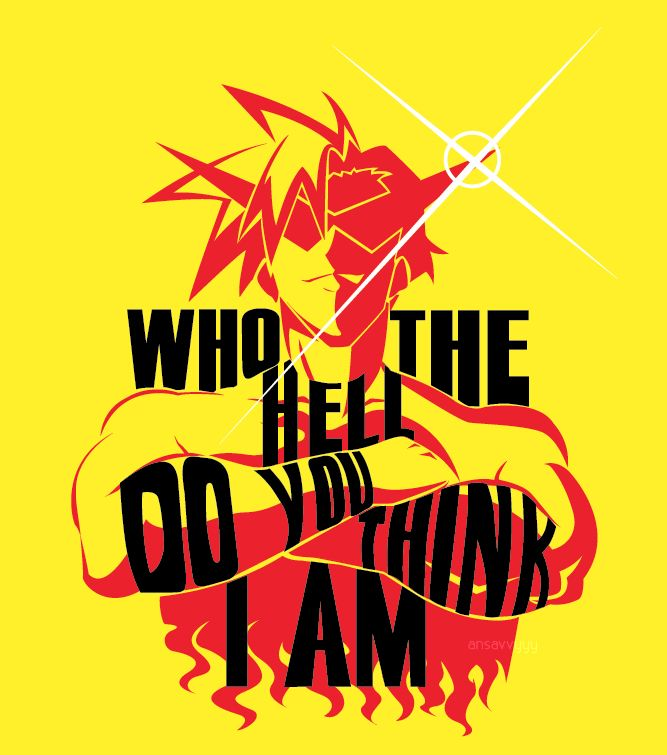 Who the hell do you think I am - Kamina