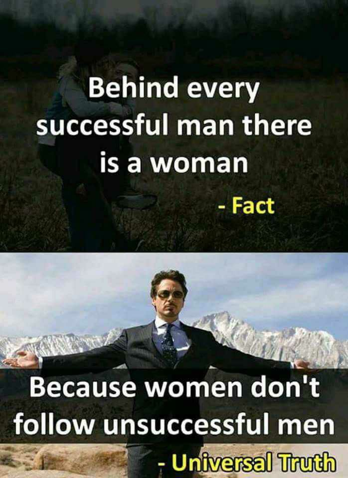 I Ve Been So Stupid Till Now Behind Every Successful Man Successful Men Funny Jokes
