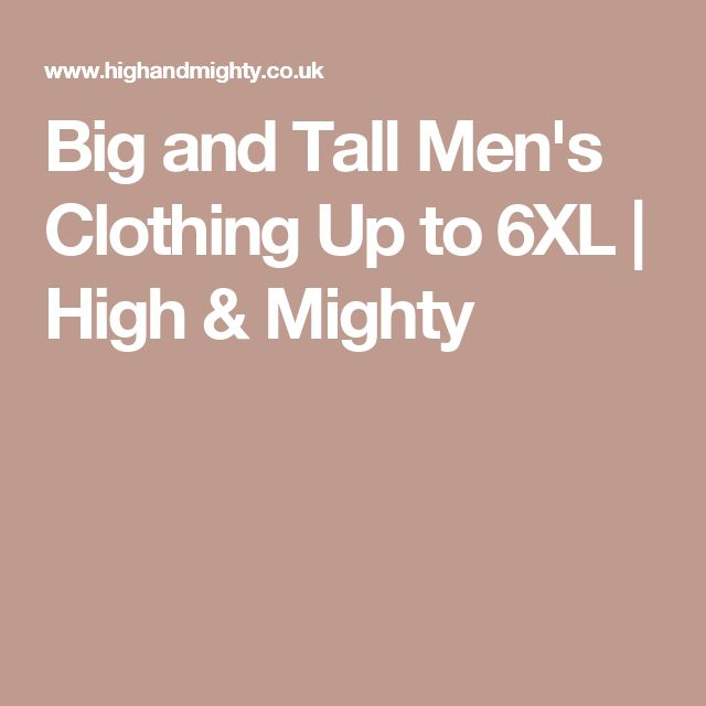 Big and Tall Men's Clothing Up to 6XL | High & Mighty