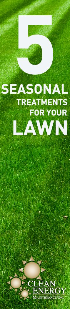 Learn what types of lawn treatments are best for each season on our latest blog post!  If you'd like to tackle your weed and crabgrass problem, get rid of pests, or just make sure your lawn looks healthy and green, call Clean Energy Maintenance, Inc. We can customize our treatment plan, modifying it to fit your yard's needs and the time of the year.