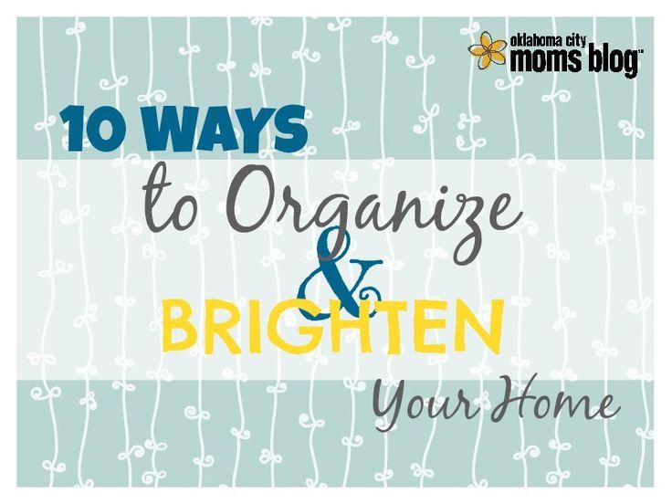 10 Ways to Organize & Brighten Your Home   Oklahoma City Moms Blog
