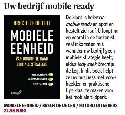 """Mooi artikel en interview bij De Ondernemer met Brechtje de Leij: """"Zo verdien je meer met je mobiele website. De consument is helemaal 'mobile ready' en appt, facebookt en bestelt er met de smartphone op los. Maar veel bedrijven verzuimen daarop in te spelen met een goede mobiele website. Een interview met Brechtje de Leij, die onlangs het boek Mobiele Eenheid publiceerde, met tips om je mobiele omzet te verhogen."""" #mobieleeenheid #brechtjedeleij #deondernemer #futurouitgevers"""