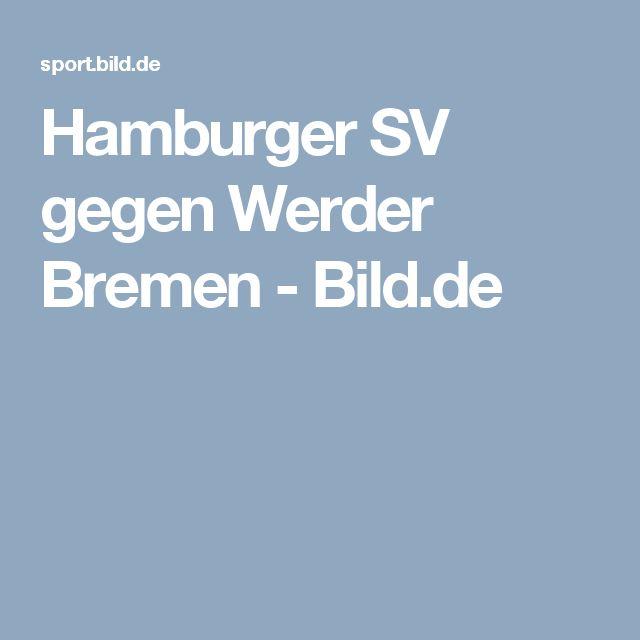 Hamburger SV gegen Werder Bremen     -  Bild.de