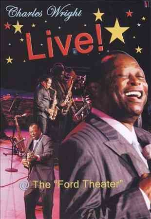 Charles Wright: Live! @ the Ford Theatre